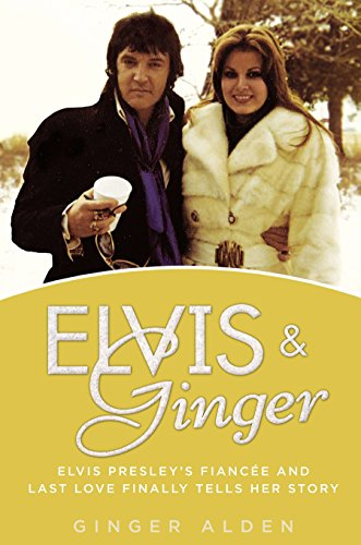 9780425266335: Elvis and Ginger: Elvis Presley's Fiancée and Last Love Finally Tells Her Story