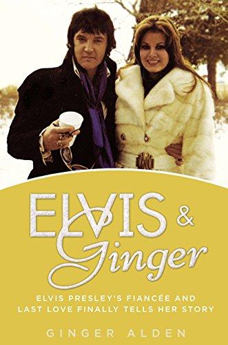 9780425266335: Elvis & Ginger: Elvis Presley's Fiancee and Last Love Finally Tells Her Story