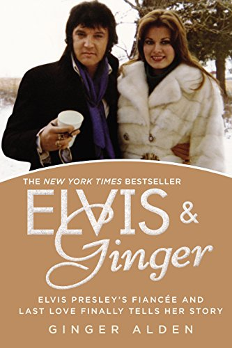 9780425266342: Elvis and Ginger: Elvis Presley's Fiancée and Last Love Finally Tells Her Story