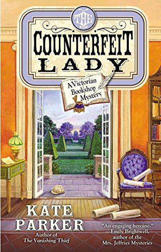 The Counterfeit Lady (A Victorian Bookshop Mystery): Parker, Kate