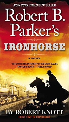 9780425267707: Robert B. Parker's Ironhorse (A Cole and Hitch Novel)