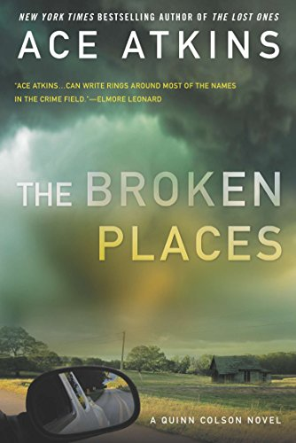 The Broken Places (A Quinn Colson Novel): Ace Atkins
