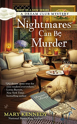Nightmares Can Be Murder: A Dream Club Mystery: Kennedy, Mary
