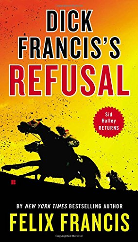 9780425268544: Dick Francis's Refusal (Sid Halley)
