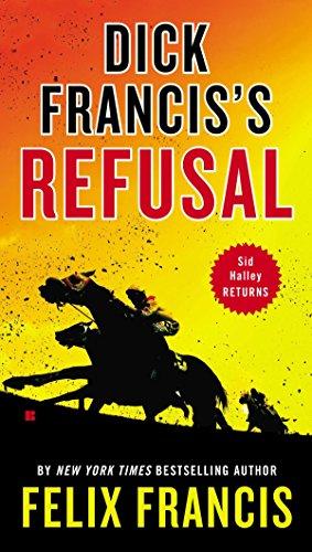 9780425268544: Dick Francis's Refusal (Sid Halley)