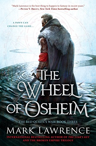 The Wheel of Osheim (The Red Queen's War): Mark Lawrence