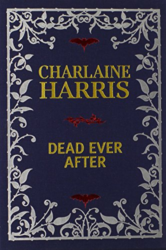 Dead Ever After: Limited Signed Linen bound Edition (Sookie Stackhouse/True Blood): Harris, ...