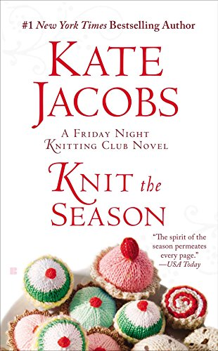 9780425269442: Knit the Season (Friday Night Knitting Club)