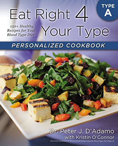 9780425269459: Eat Right 4 Your Type Personalized Cookbook: Type A: 150+ Healthy Recipes for Your Blood Type Diet