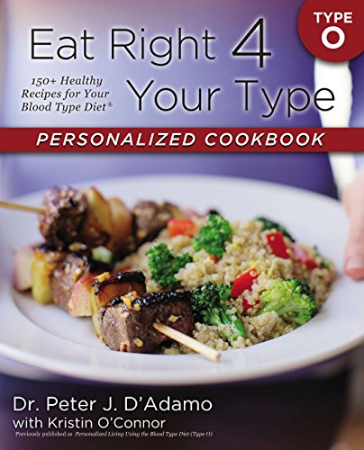 9780425269480: Eat Right 4 Your Type Personalized Cookbook Type O: 150+ Healthy Recipes For Your Blood Type Diet