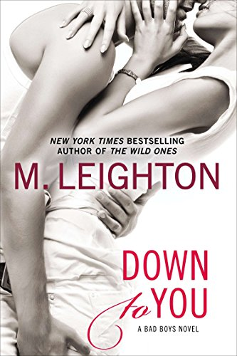 9780425269848: Down to You (A Bad Boys Novel)