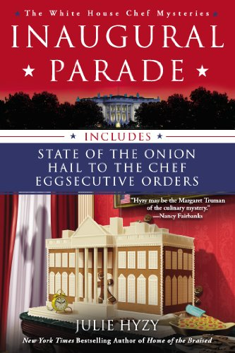 9780425270257: Inaugural Parade: The First Three White House Chef Mysteries (A White House Chef Mystery)