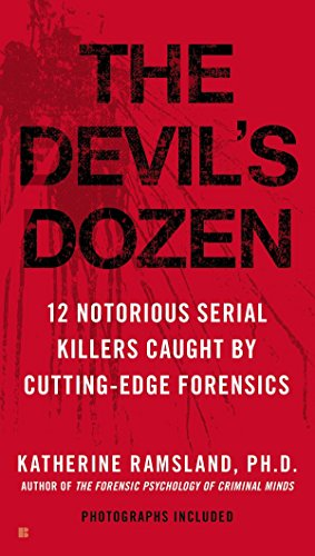 9780425270776: The Devil's Dozen: 12 Notorious Serial Killers Caught by Cutting-Edge Forensics