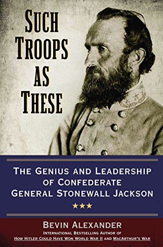 9780425271292: Such Troops As These: The Genius and Leadership of Confederate General Stonewall Jackson