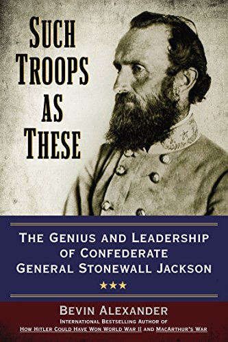 9780425271308: Such Troops As These: The Genius and Leadership of Confederate General Stonewall Jackson