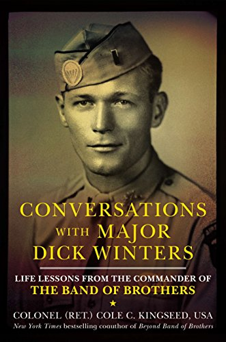 9780425271537: Conversations with Major Dick Winters: Life Lessons from the Commander of the Band of Brothers