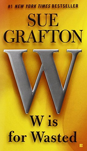 W is for Wasted: A Kinsey Millhone: Grafton, Sue