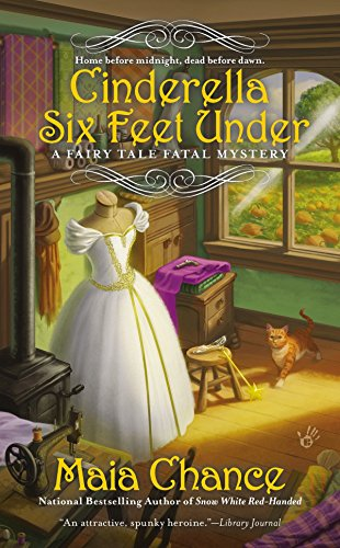 Cinderella Six Feet Under (A Fairy Tale: Maia Chance