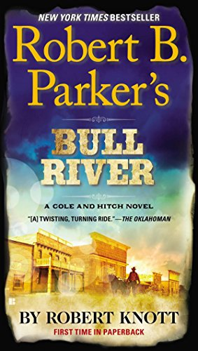 9780425272305: Robert B. Parker's Bull River (A Cole and Hitch Novel)