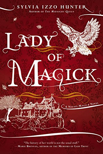 9780425272466: Lady of Magick (A Noctis Magicae Novel)