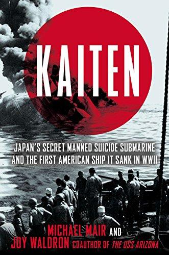 Kaiten : Japan's Secret Manned Suicide Submarine: Michael Mair; Joy