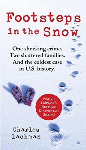 9780425272886: Footsteps in the Snow: One Shocking Crime. Two Shattered Families. And the Coldest Case in U.S. History