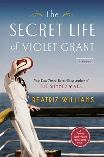 The Secret Life of Violet Grant: Beatriz Williams