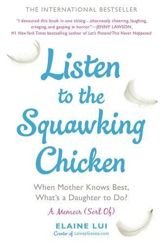 9780425275375: Listen to the Squawking Chicken: When Mother Knows Best, What's a Daughter to Do?