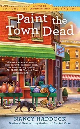 Paint the Town Dead (A Silver Six: Nancy Haddock