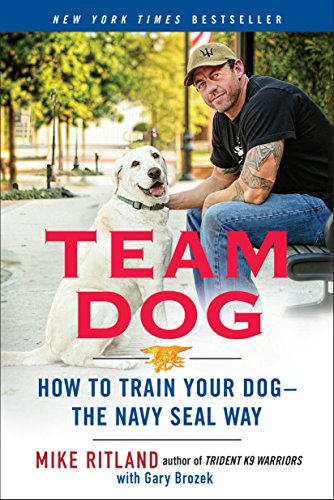 9780425276273: Team Dog: How to Train Your Dog-the Navy Seal Way