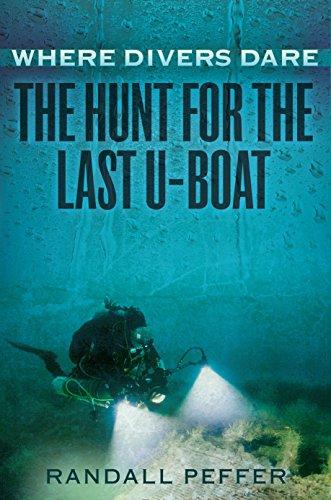 9780425276365: Where Divers Dare: The Hunt for the Last U-Boat