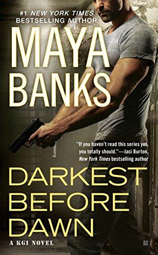 Darkest Before Dawn (A KGI Novel): Maya Banks