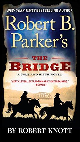 9780425278086: Robert B. Parker's The Bridge (A Cole and Hitch Novel)