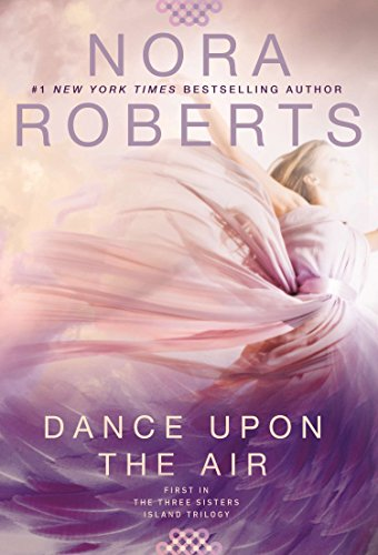 Dance Upon the Air (Three Sisters): Roberts, Nora