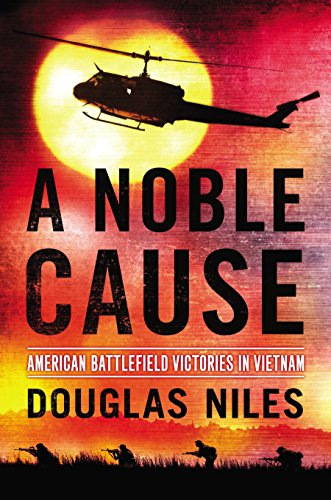 A Noble Cause : American Battlefield Victories in Vietnam