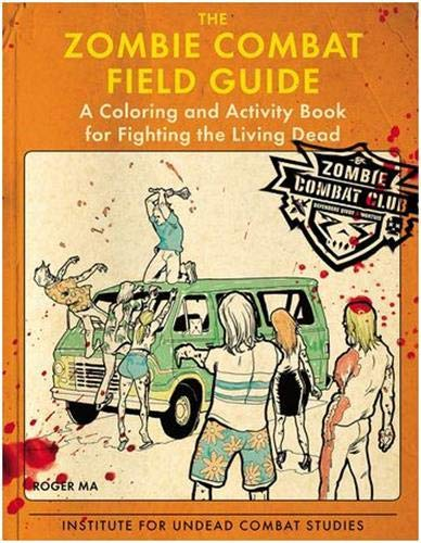 9780425278369: The Zombie Combat Field Guide: A Coloring and Activity Book For Fighting the Living Dead