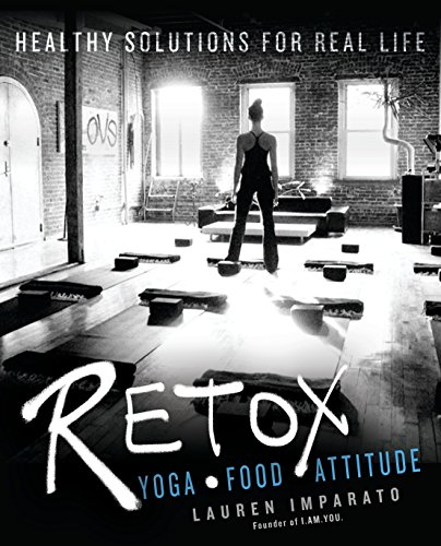 9780425278505: RETOX: Yoga*Food*Attitude Healthy Solutions for Real Life