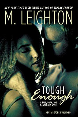 "Tough Enough (""Tall, Dark, and Dangerous""): Leighton, M."