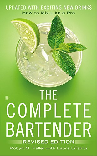 9780425279724: The Complete Bartender: How to Mix Like a Pro, Updated with Exciting New Drinks, Revised Edition