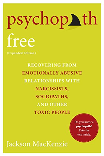 9780425279991: Psychopath Free: Recovering from Emotionally Abusive Relationships With Narcissists, Sociopaths, and other Toxic People