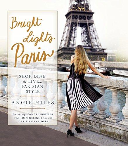 9780425280706: Bright Lights Paris: Shop, Dine & Live...Parisian Style