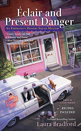 9780425280898: Éclair and Present Danger (Emergency Dessert Sqaud Mystery: Berkley Prime Crime)