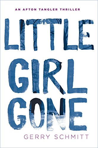 9780425281765: Little Girl Gone (An Afton Tangler Thriller)