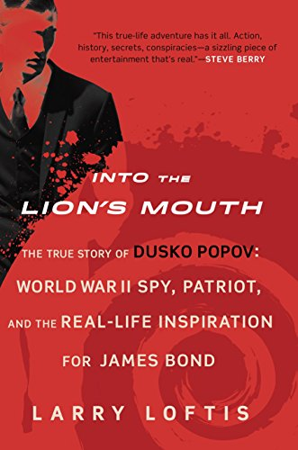 9780425281819: Into the Lion's Mouth: The True Story of Dusko Popov: World War II Spy, Patriot, and the Real-Life Inspiration for James Bond