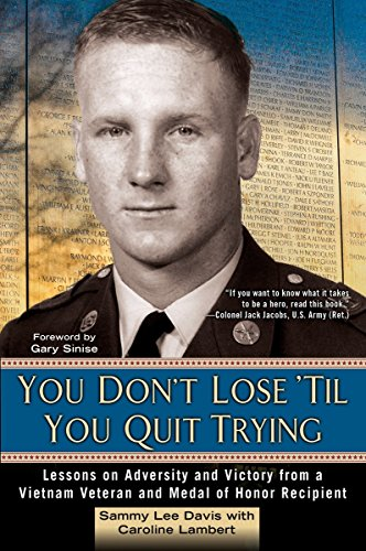 9780425283035: You Don't Lose 'Til You Quit Trying: Lessons on Adversity and Victory from a Vietnam Veteran and Medal of Honor Recipient