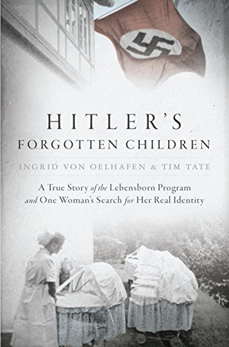 9780425283325: Hitler's Forgotten Children: A True Story of the Lebensborn Program and One Woman's Search for Her Real Identity