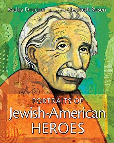 Portraits Of Jewish-American Heroes: Drucker, Malka; Elizabeth