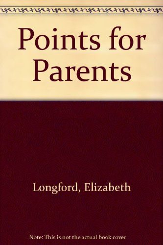 Points for Parents (0426033671) by Longford, Elizabeth