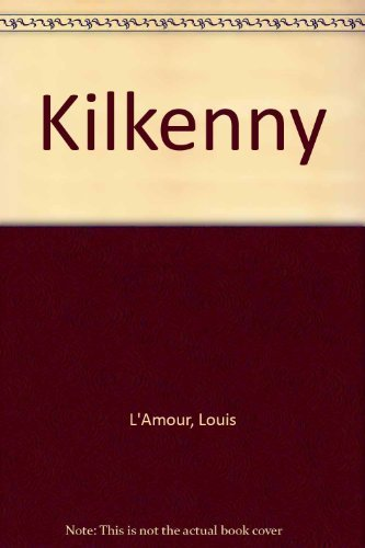 KILKENNY. (Book # 6269 ): L'AMOUR, LOUIS 1908-1988