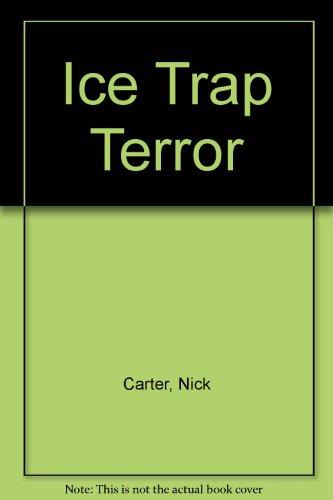 Ice Trap Terror: Carter, Nick